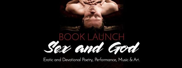 Sex and God – Book Launch – Music, Poetry, dj Rola and more